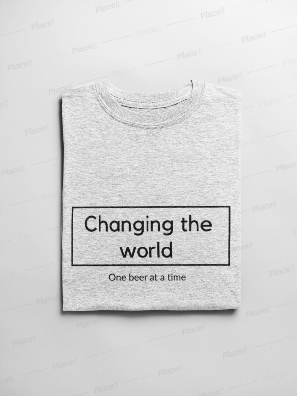 Changing the world, One Beer at a time
