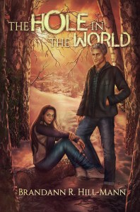 Cover of The Hole in the World by Brandann R. Hill-Mann