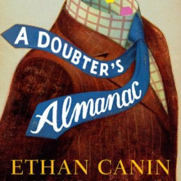 Ambition Novels A Doubter's Almanac, Ethan Canin