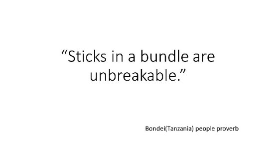 "belonging quotes: ""Sticks in a bundle are unbreakable."""