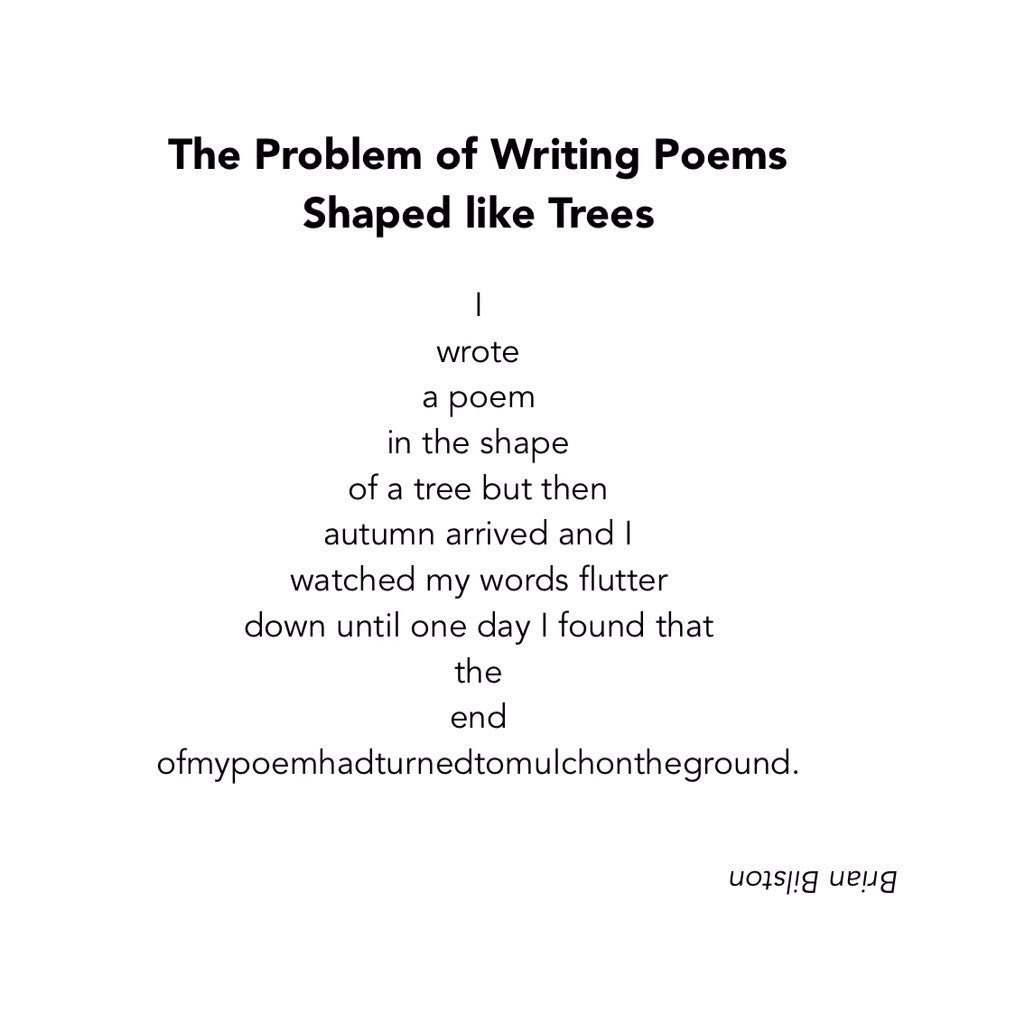 The Problem Of Writing Poems Shaped Like Trees