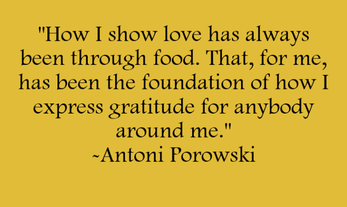 How I show love has always been through food. That is the foundation of how I express gratitude for anybody around me. Quote by Antoni Porowski