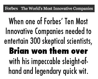 "When one of Forbes' ""Most Innovative Companies"" needed to impress, they called Brian Miller."