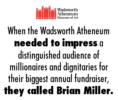 When the Wadsworth Atheneum needed to impress, they called Brian Miller.