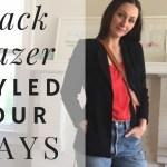 4 Looks 1 Blazer | How To Style A Black Blazer Using Items You Already Have