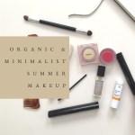 Easy Organic & Minimalist Summer Makeup