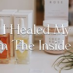 My Holistic Approach To Skin Care | How I Healed My Skin From The Inside Out