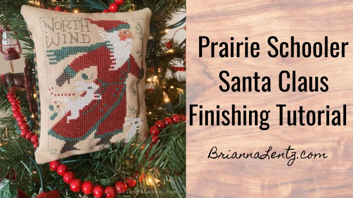 Prairie Schooler Santa Claus Cross Stitch Finishing Tutorial