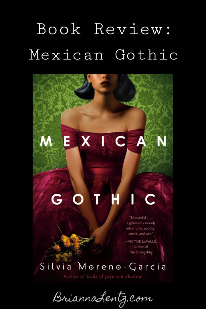 Book Review of Mexican Gothic by Silvia Morena-Garcia a Goodreads Choice 2020 Winner
