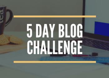 5 Day Blog Challenge