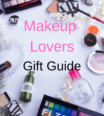 Makeup Lovers Gift Guide 2018