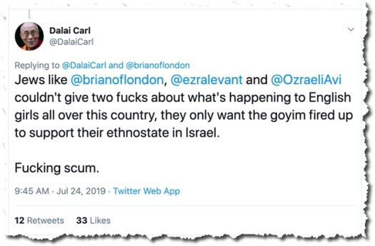 Jews like  @brianoflondon ,  @ezralevant and  @OzraeliAvi couldn't give two fucks about what's happening to English girls all over this country, they only want the goyim fired up to support their ethnostate in Israel. Fucking scum.