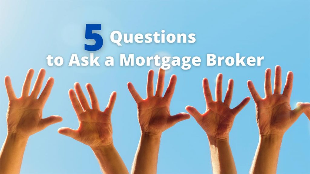 5 questions to ask a mortgage broker