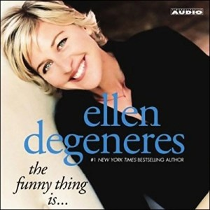 Audiobook: The Funny Thing Is… by Ellen Degeneres