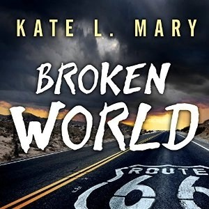 Broken World (Broken World, Book 1) by Kate L. Mary (Narrated by Hillary Huber)