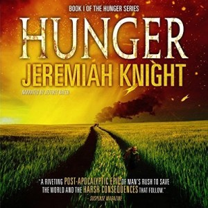 Hunger by Jeremiah Knight (Narrated by Jeffrey Kafer)