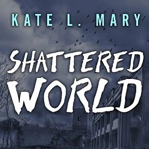 Shattered World (Broken World Book 2) by Kate L. Mary