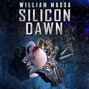 Silicon Dawn by William Massa (Silicon World #0) (Narrated by Joe Hempel)