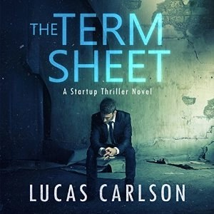 Audiobook: The Term Sheet by Lucas Carlson (Narrated by Jeffrey Kafer)