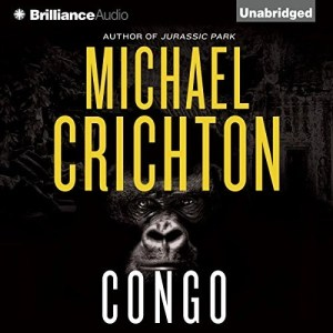 Audiobook Review: Congo by Michael Crichton (Narrated by Julia Whelan)