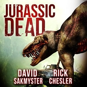 Audiobook: Jurassic Dead (Jurassic Dead #1) by Rick Chesler & David Sakmyster (Narrrated by Andrew Tell)