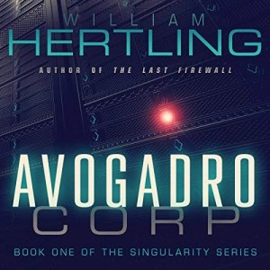 Audiobook: Avogadro Corp by William Hertling (Narrated by Rob Granniss)