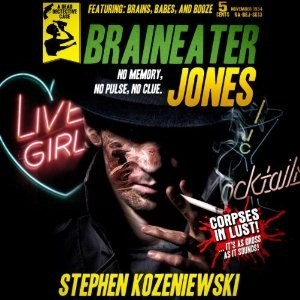 Audiobook: Braineater Jones by Stephen Kozeniewski (Narrated by Steve Rimpici)