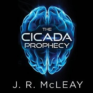 Audiobook: The Cicada Prophecy by J. R. McLeay (Narrated by Todd McLaren)