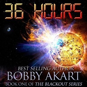 Audiobook: 36 Hours (Blackout #1) by Bobby Akart (Narrated by Kevin Pierce)