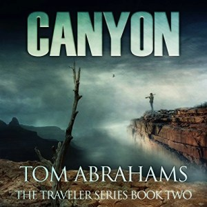 Canyon (The Traveler Series #2) by Tom Abrahams (Narrated by Kevin Pierce)