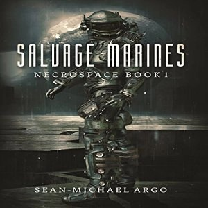Salvage Marines by Sean-Michael Argo (Narrated by Jeffrey Kafer)