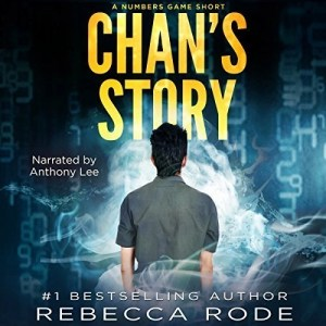 Chan's Story (Numbers Game #0.5) by Rebecca Rode (Narrated by Anthony Lee)