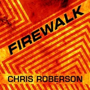 Firewalk by Chris Roberson (Narrated by R.C. Bray)