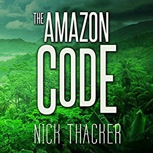 Audiobook: The Amazon Code by Nick Thacker (Narrated by Mike Vendetti)