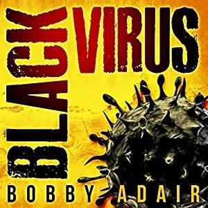 Audiobook: Black Virus (Black Rust #1) by Bobby Adair (Narrated by Tristan Morris)