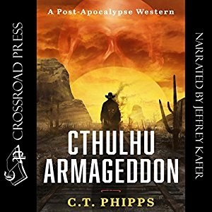 Audiobook: Cthulhu Armageddon by C.T. Phipps (Narrated by Jeffrey Kafer)