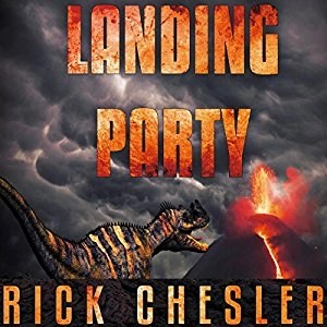 Audiobook: Landing Party by Rick Chesler (Narrated by Jeffrey S. Fellin)