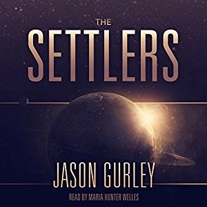 Audiobook: The Settlers (Movement #1) by Jason Gurley (Narrated by Maria Hunter Welles)