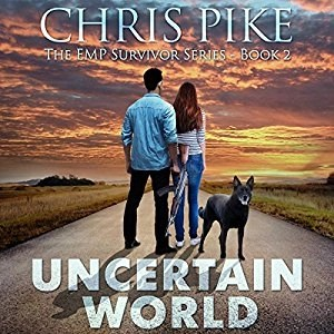 Audiobook: Uncertain World (EMP Survivor #2)  by Chris Pike (Narrated by Kevin Pierce)