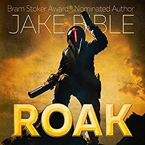 Audiobook: Roak: Galactic Bounty Hunter by Jake Bible (Narrated by Andrew B. Wehrlen)