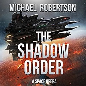 The Shadow Order by Michael Robertson (Narrated by Brian Dullaghan)