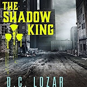 Audiobook: The Shadow King by D.C. Lozar (Narrated by Quinn Lozar)