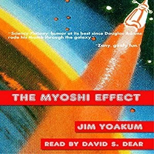 Audiobook: The Myoshi Effect by Jim Yoakum (Narrated by David S. Dear)