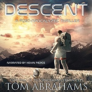 Audiobook: Descent (SpaceMan Chronicles #2) by Tom Abrahams (Narrated by Kevin Pierce)