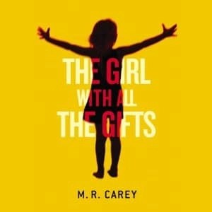 Audiobook: The Girl With All The Gifts by M.R. Carey (Narrated by Finty Williams)