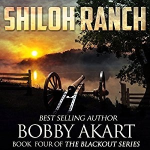 Audiobook: Shiloh Ranch (Blackout #4) by Bobby Akart (Narrated by John David Farrell)