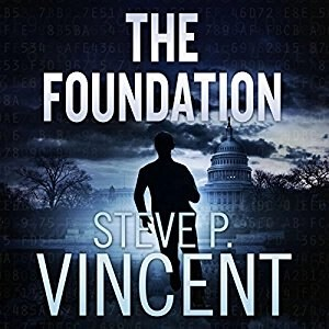 Audiobook: The Foundation by Steve P. Vincent (Narrated by Jeffrey Kafer)