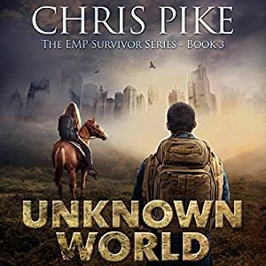 Audiobook: Unknown World (EMP Survivor #3) by Chris Pike (Narrated by Kevin Pierce)