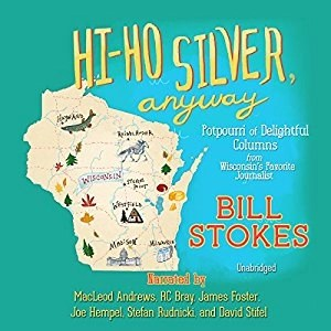Audiobook: Hi-Ho Silver, Anyway by Bill Stokes