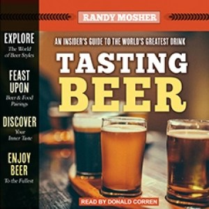 Audiobook: Tasting Beer (2nd Edition) by Randy Mosher (Narrated by Donald Corren)